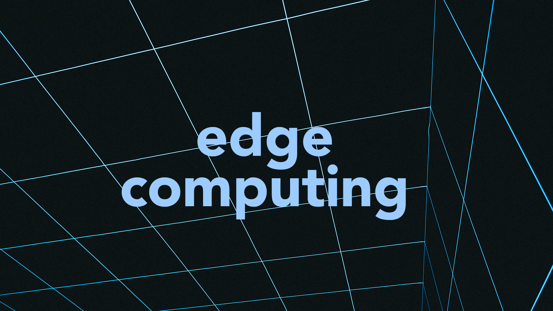 16 Tech Experts Weigh In On The Potential Of Edge Computing