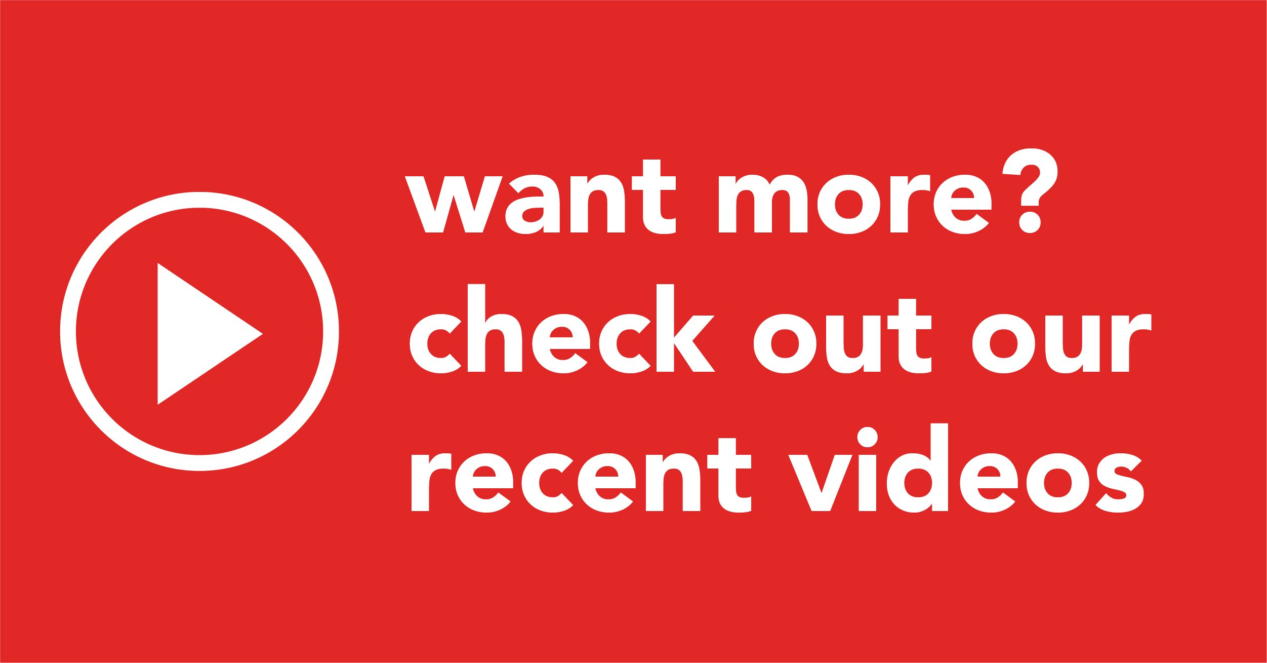 Want More? Check Out Our Recent Videos